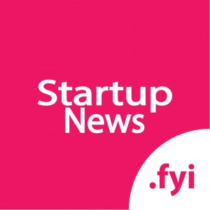 Startup News Fyi