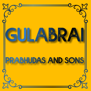 Gulabrai Prabhudas & Sons